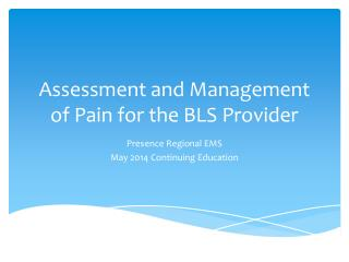 Assessment and Management of Pain for the BLS Provider