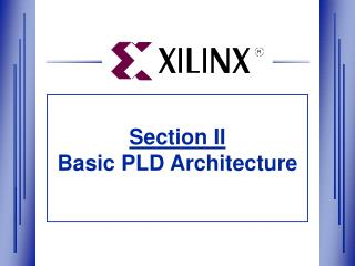 Section II Basic PLD Architecture