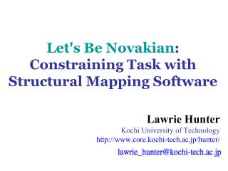 Let's Be Novakian :  Constraining Task with Structural Mapping Software