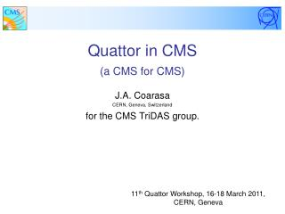 Quattor in CMS  (a CMS for CMS)