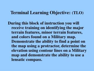 Terminal Learning Objective: (TLO)