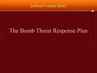 The Bomb Threat Response Plan