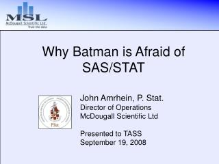 Why Batman is Afraid of SAS/STAT