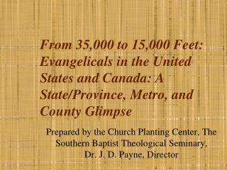 Prepared by the Church Planting Center, The Southern Baptist Theological Seminary,