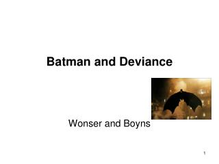 Batman and Deviance