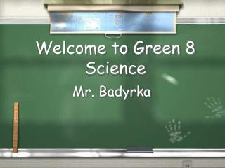 Welcome to Green 8 Science