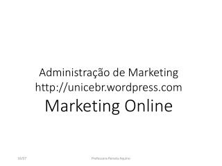 Administração de Marketing unicebr.wordpress Marketing Online