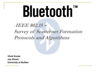 IEEE 802.15 – Survey of Scatternet Formation Protocols and Algorithms