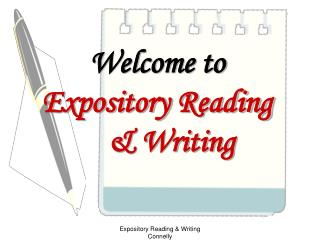 Welcome to  Expository Reading      & Writing