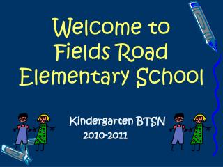 Welcome to  Fields Road Elementary School