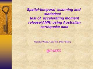 Spatial-temporal  scanning and statistical         test of  accelerating moment
