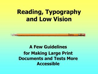 Reading, Typography  and Low Vision