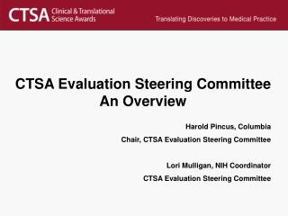 CTSA Evaluation Steering Committee An Overview
