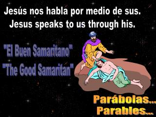 Jesús nos habla por medio de sus. Jesus speaks to us through his.