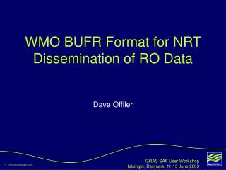WMO BUFR Format for NRT Dissemination of RO Data