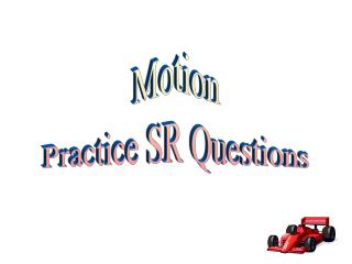 Motion Practice SR Questions