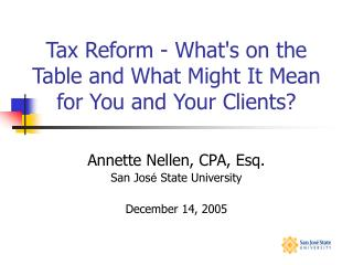 Tax Reform - What's on the Table and What Might It Mean for You and Your Clients?