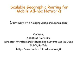 Xin Wang  Assistant Professor Director, Wireless and Networking Systems Lab (WINS) SUNY, Buffalo