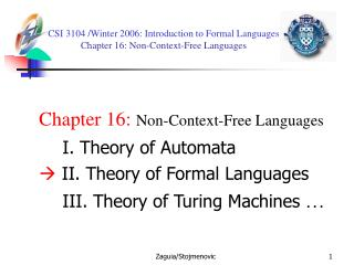CSI 3104 /Winter 2006 :  Introduction to Formal Languages  Chapter 16: Non-Context-Free Languages