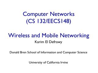 Computer Networks  (CS 132/EECS148) Wireless and Mobile Networking
