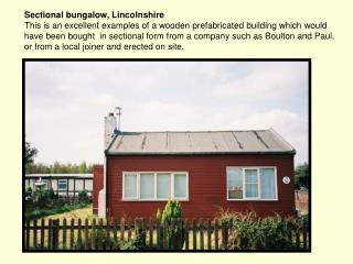 Prefabricated house, Lincolnshire .  An example of a sectional building, possibly intended for a purpose other than hous
