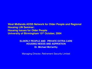 West Midlands ADSS Network for Older People and Regional Housing LIN Seminar: Housing Issues for Older People University