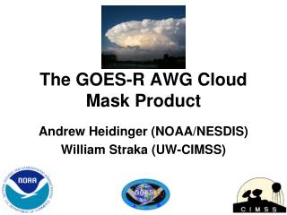 The GOES-R AWG Cloud Mask Product