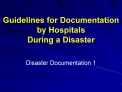 Guidelines for Documentation by Hospitals  During a Disaster