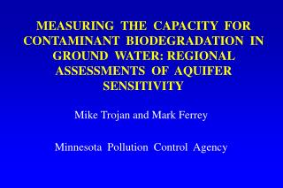 Mike Trojan and Mark Ferrey Minnesota  Pollution  Control  Agency