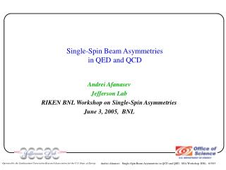 Single-Spin Beam Asymmetries in QED and QCD