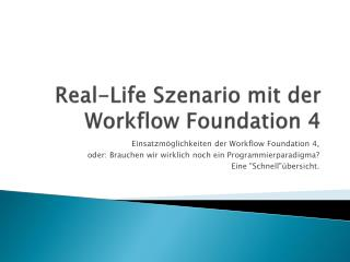 Real-Life  Szenario mit der  Workflow Foundation 4