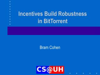 Incentives Build Robustness in BitTorrent