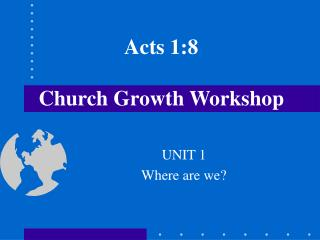 Acts 1:8  Church Growth Workshop