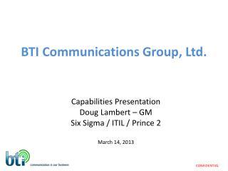 BTI Communications Group, Ltd.