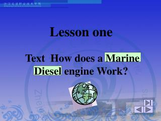 Lesson one Text  How does a Marine Diesel engine Work?