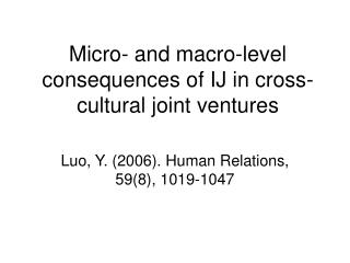Micro- and macro-level consequences of IJ in cross-cultural joint ventures