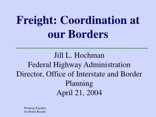Freight: Coordination at our Borders