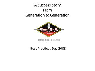 A Success Story  From  Generation to Generation