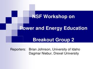 NSF Workshop on  Power and Energy Education Breakout Group 2