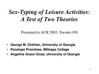 Sex-Typing of Leisure Activities: A Test of Two Theories Presented to ACR 2003, Toronto ON