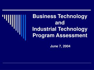 Business Technology and  Industrial Technology Program Assessment