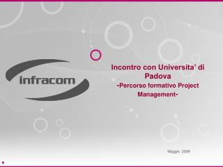 Incontro con Universita' di Padova - Percorso formativo Project Management -