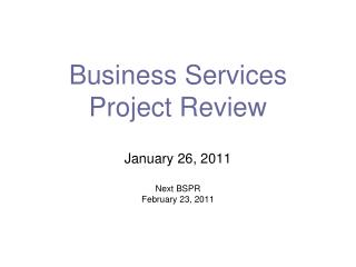 Business Services Project Review