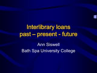 Interlibrary loans past – present - future