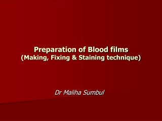 Preparation of Blood films (Making, Fixing & Staining technique)