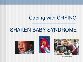 Coping with CRYING SHAKEN BABY SYNDROME