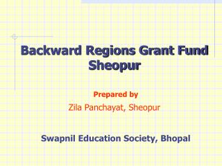 Backward Regions Grant Fund Sheopur