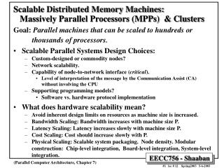 Scalable Distributed Memory Machines:     Massively Parallel Processors (MPPs)  & Clusters
