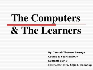 The Computers & The Learners