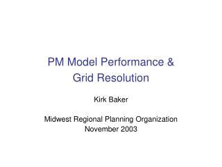 PM Model Performance & Grid Resolution